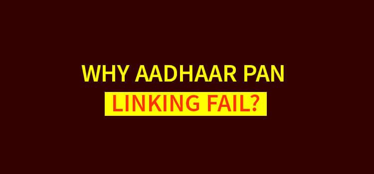 Why Aadhaar PAN linking Fail